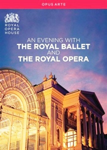 AN EVENING WITH THE ROYAL BALLET AND THE ROYAL OPERA.