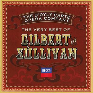 GILBERT AND SULLIVAN: The Very Best.