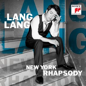 NEW YORK RHAPSODY. Lang Lang, piano.