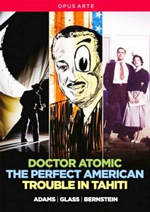 ADAMS: Doctor Atomic. GLASS: The Perfect American. BERNSTEIN: Trouble in Taiti.
