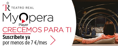 FBE_20200525_TeatroReal_MyOperaPlayer_Crece